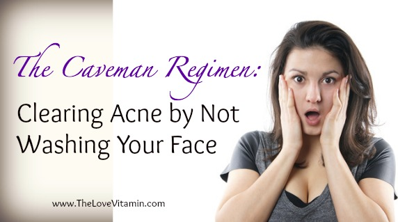 The Caveman Regimen: Clearing Acne By Not Washing Your Face