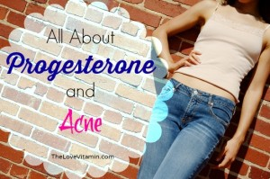 All About Progesterone & Acne