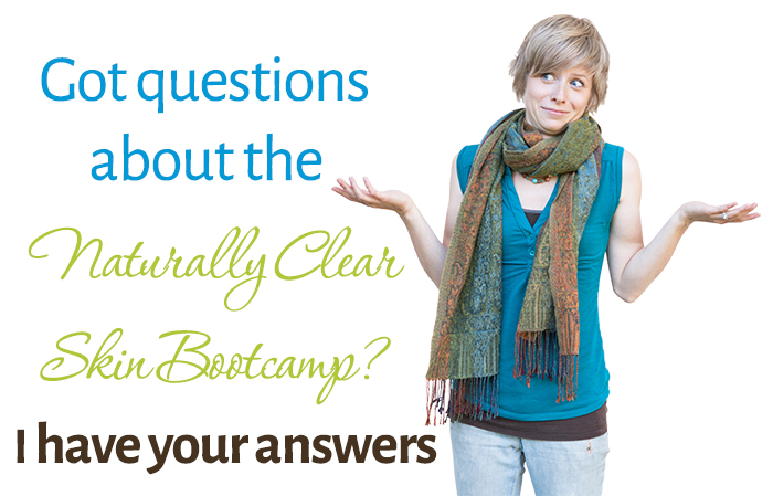 Q & A's about the Naturally Clear Skin Bootcamp